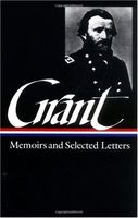 Ulysses S. Grant : Memoirs and Selected Letters : Personal Memoirs of U.S. Grant / Selected Letters,