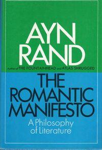 The Romantic Manifesto ..a Philosophy of Literature
