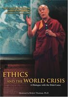 Ethics and the World Crisis - A Dialogue with the Dalai Lama