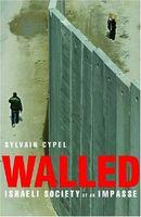 Walled: Israeli Society at an Impasse