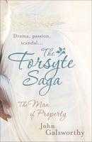 The Forsyte Saga: The Man of Property