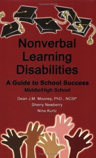 Nonverbal Learning Disabilities: A Guide to School Success (Middle/High School)
